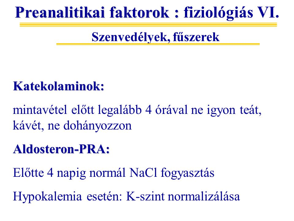 Preanalitikai faktorok : fiziológiás VI. Szenvedélyek, fűszerek