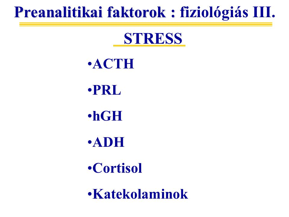 Preanalitikai faktorok : fiziológiás III.