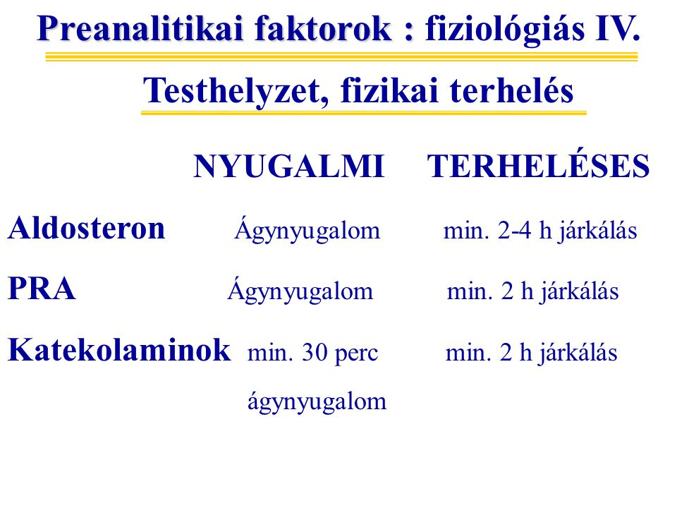 Preanalitikai faktorok : fiziológiás IV.