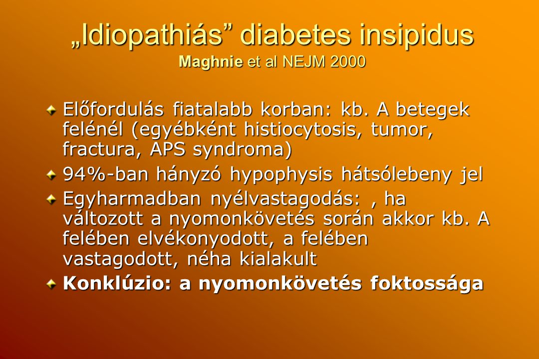 """Idiopathiás diabetes insipidus Maghnie et al NEJM 2000"
