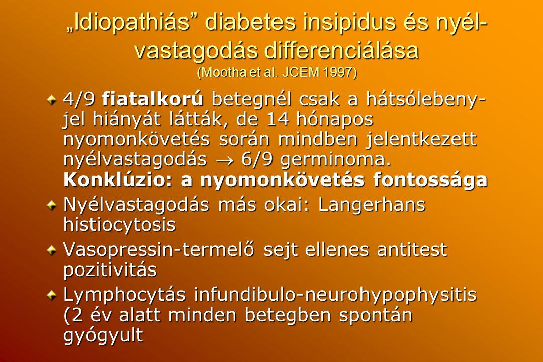 """""""Idiopathiás diabetes insipidus és nyél-vastagodás differenciálása (Mootha et al. JCEM 1997)"""