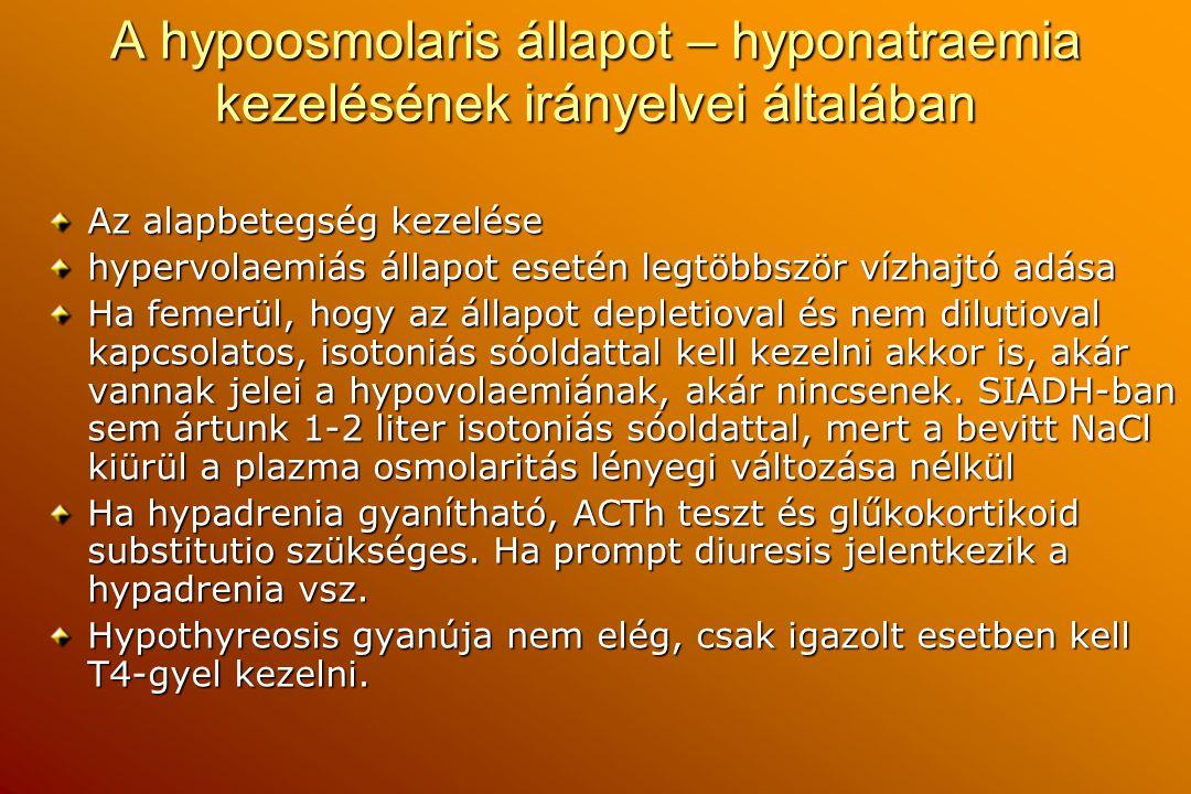 A hypoosmolaris állapot – hyponatraemia kezelésének irányelvei általában