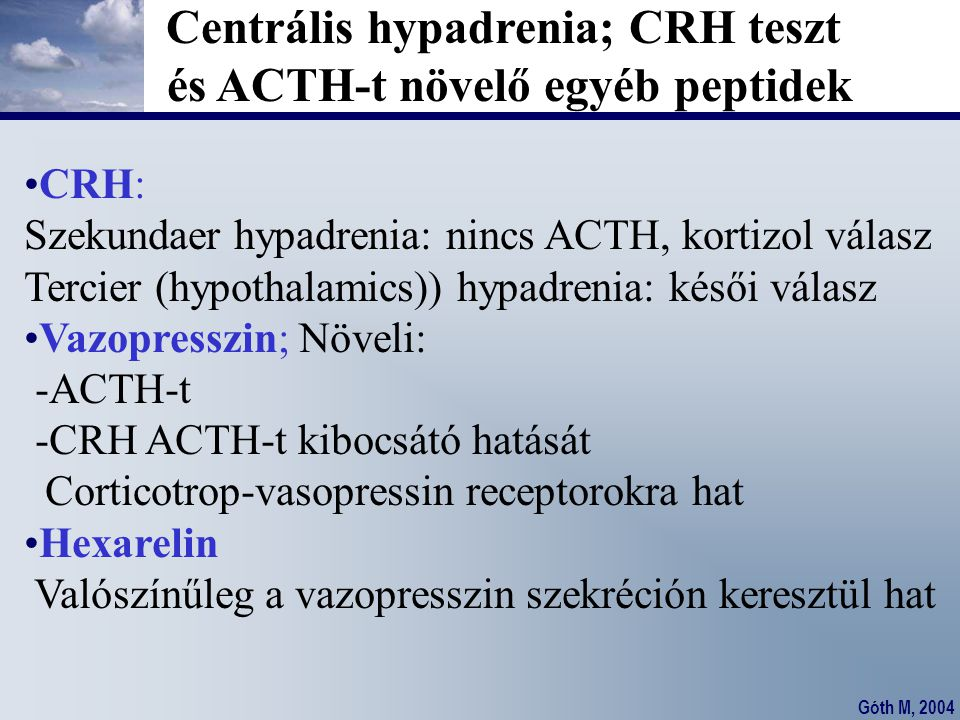 Centrális hypadrenia; CRH teszt és ACTH-t növelő egyéb peptidek