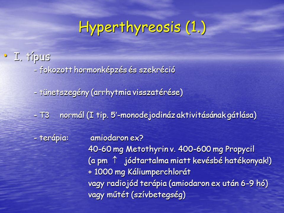 Hyperthyreosis (1.) I. típus - fokozott hormonképzés és szekréció
