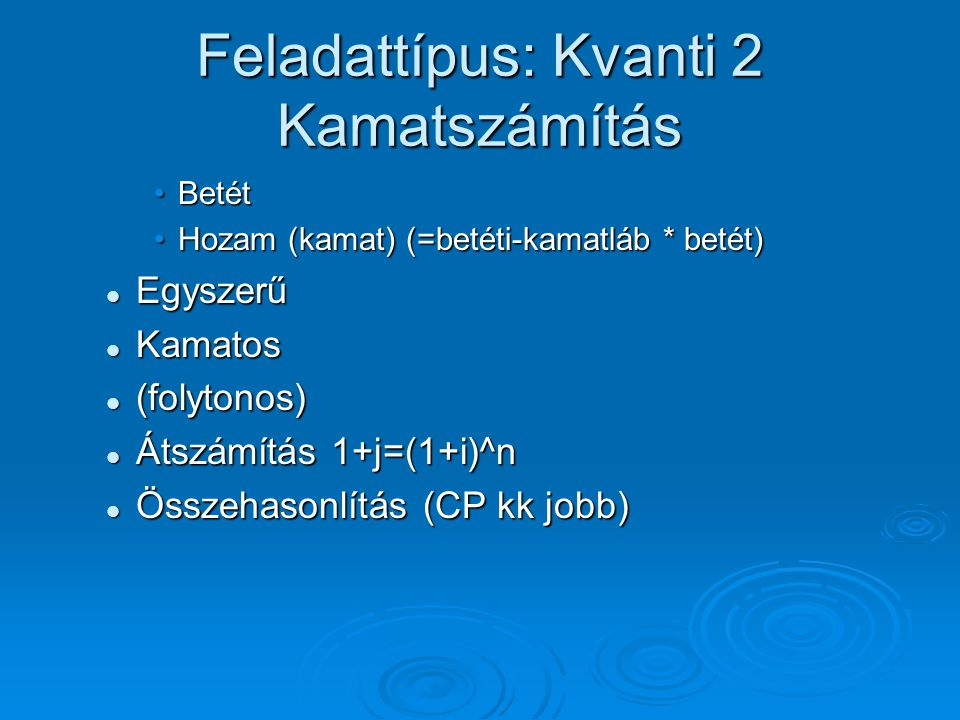 Feladattípus: Kvanti 2 Kamatszámítás