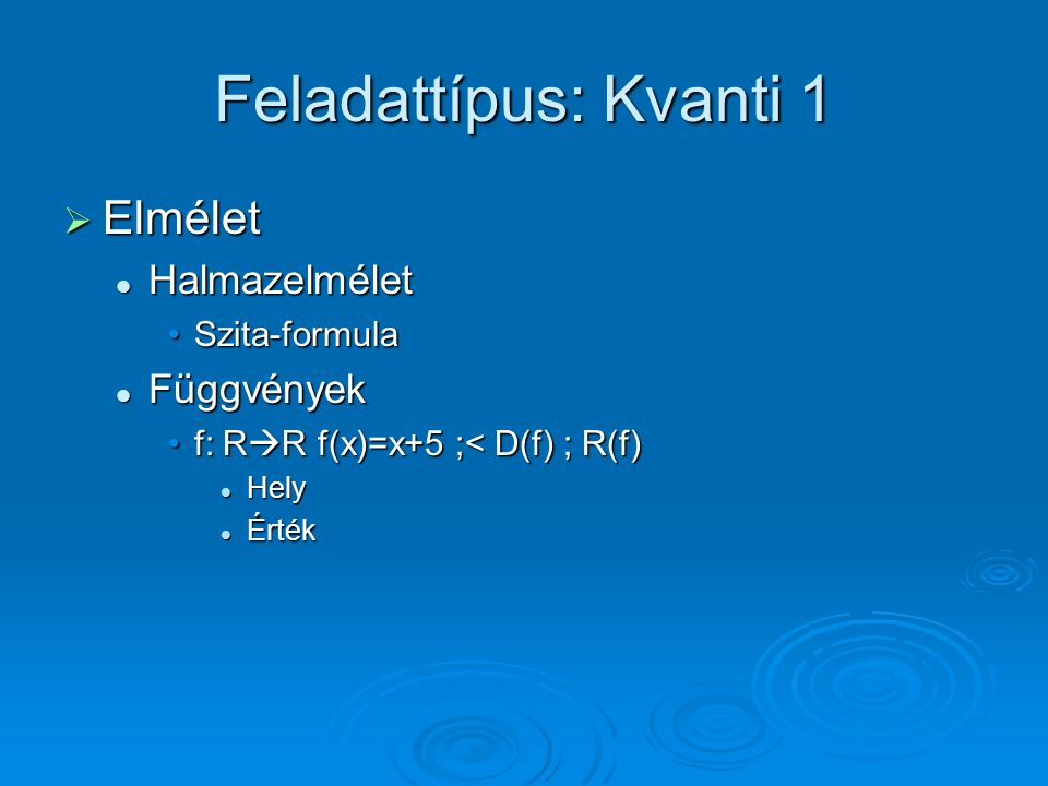 Feladattípus: Kvanti 1 Elmélet Halmazelmélet Függvények Szita-formula