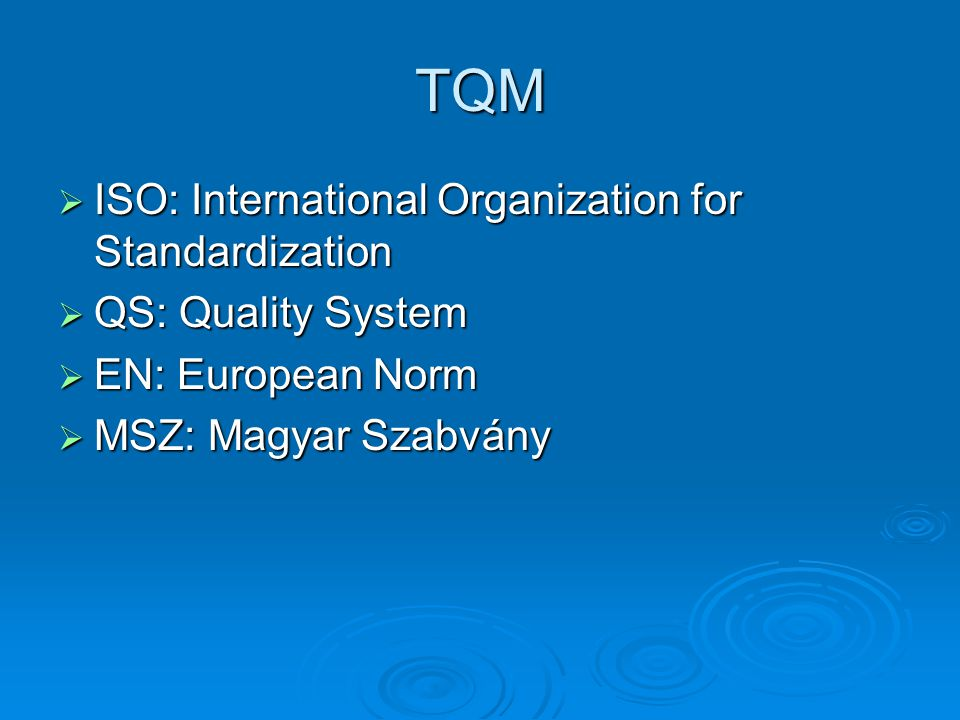TQM ISO: International Organization for Standardization
