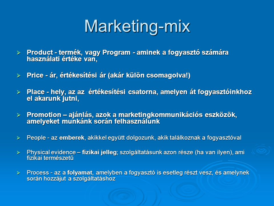 Marketing-mix Product - termék, vagy Program - aminek a fogyasztó számára használati értéke van,