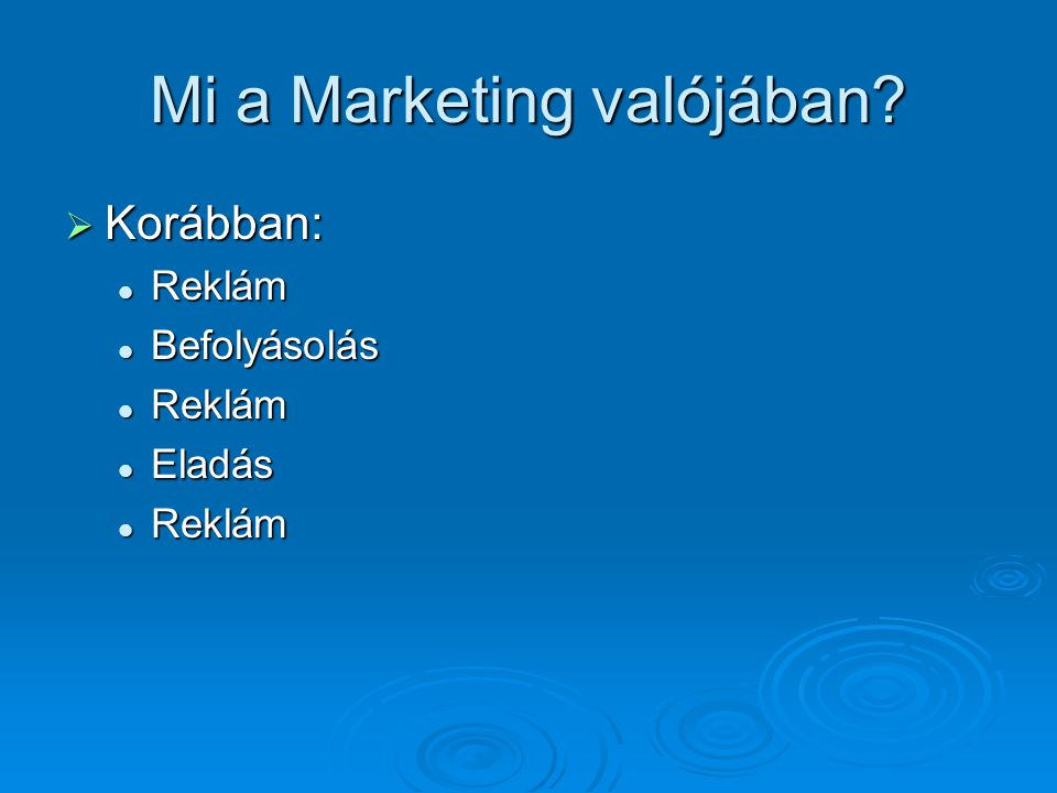 Mi a Marketing valójában
