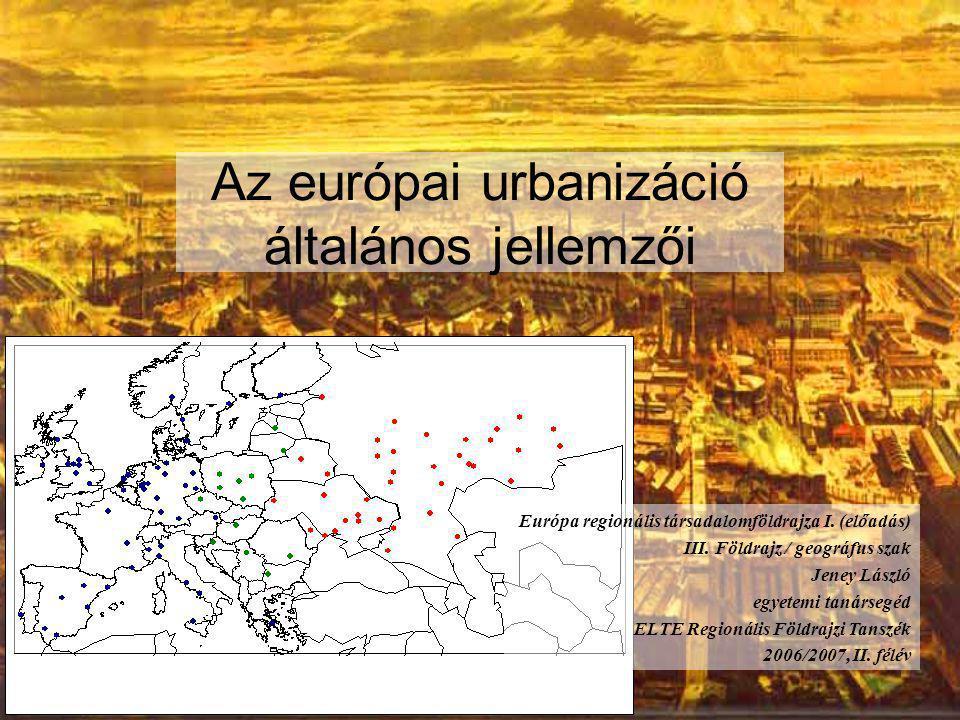 Az európai urbanizáció általános jellemzői