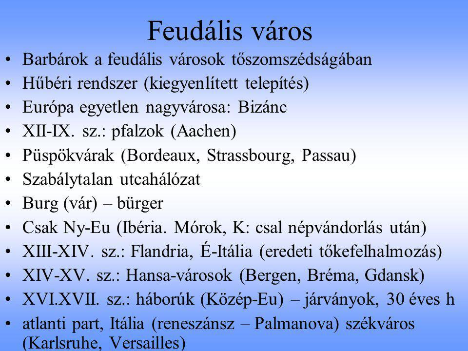 Feudális város Barbárok a feudális városok tőszomszédságában