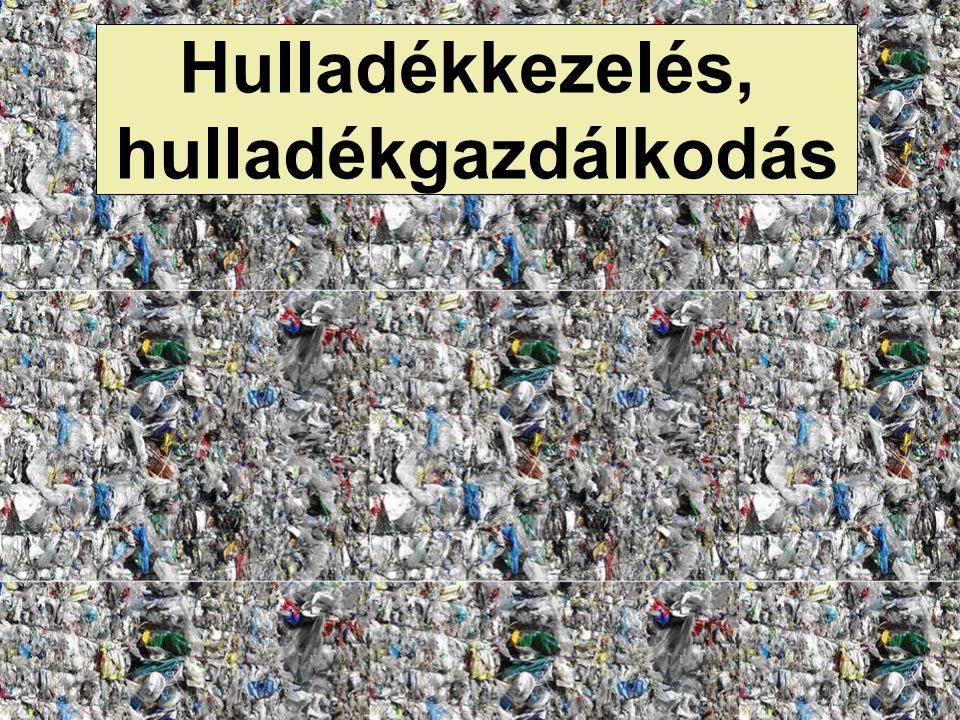 Hulladékkezelés, hulladékgazdálkodás