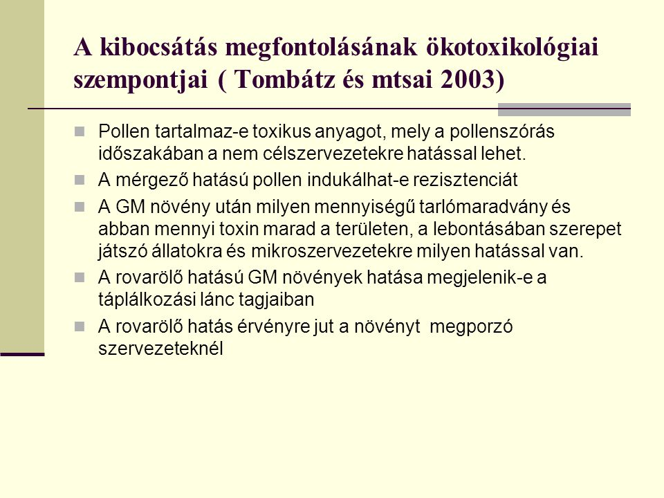A kibocsátás megfontolásának ökotoxikológiai szempontjai ( Tombátz és mtsai 2003)