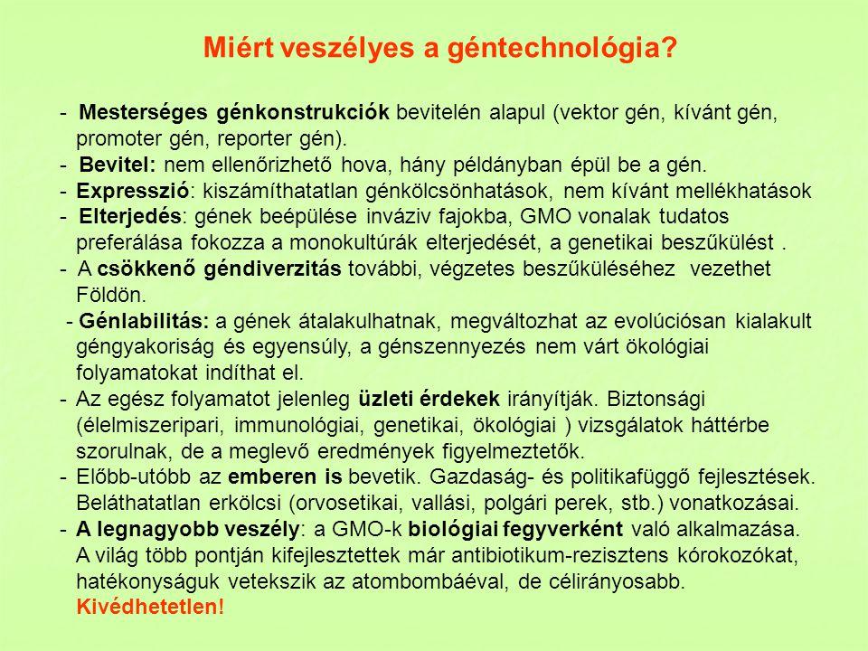 Miért veszélyes a géntechnológia
