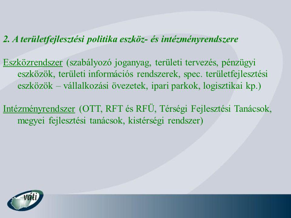 2. A területfejlesztési politika eszköz- és intézményrendszere