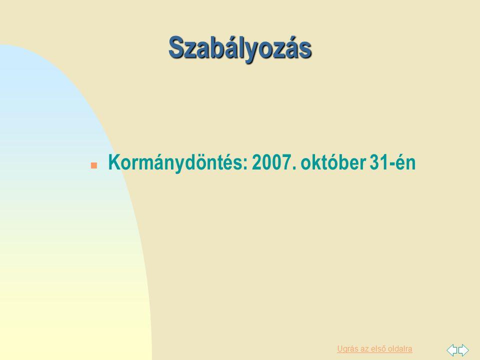 Szabályozás Kormánydöntés: 2007. október 31-én