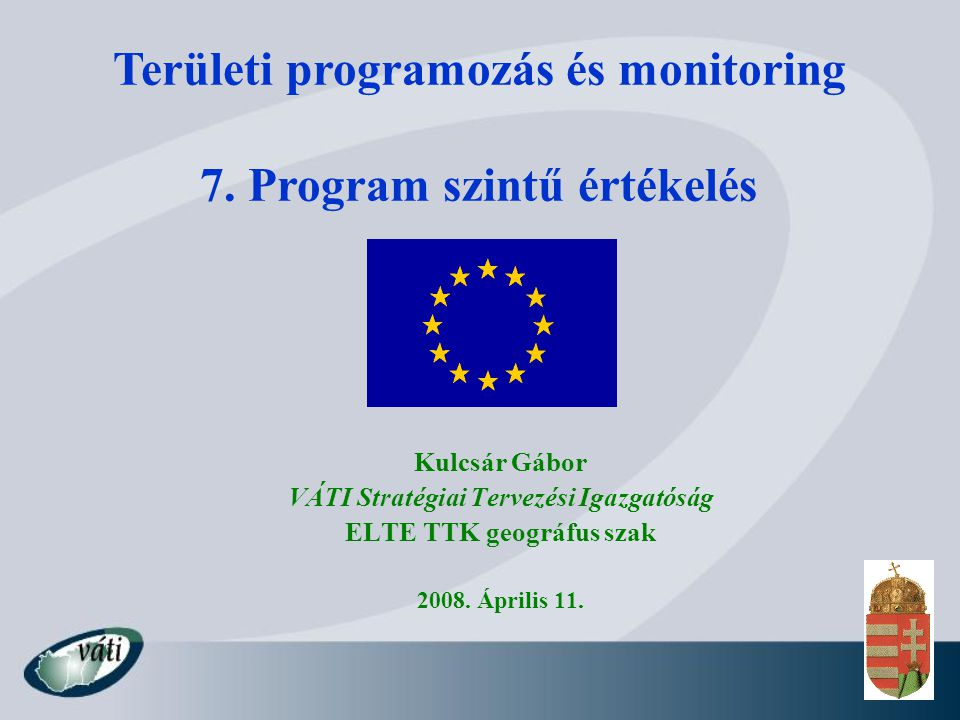 Területi programozás és monitoring 7. Program szintű értékelés