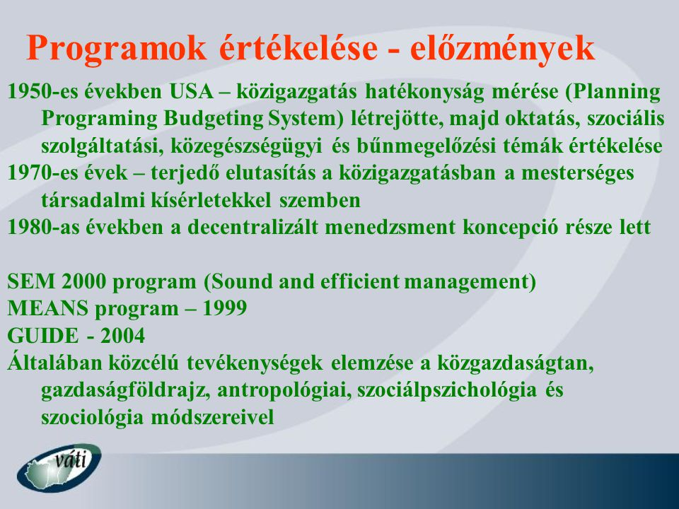 Programok értékelése - előzmények