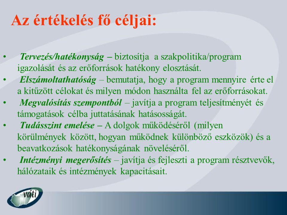 Az értékelés fő céljai: