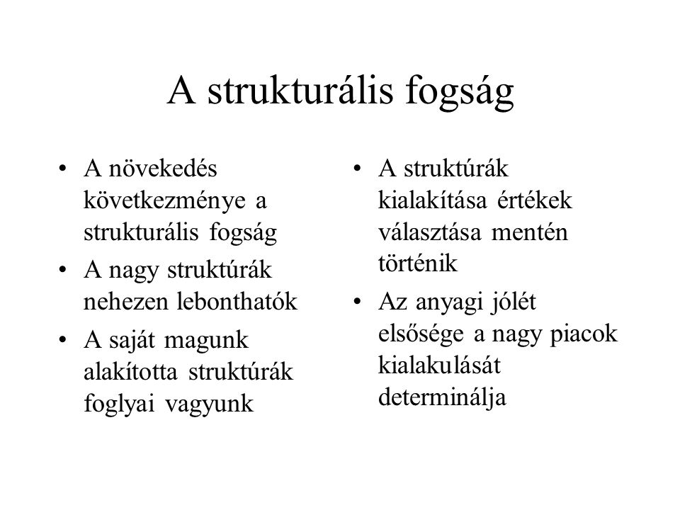 A strukturális fogság A növekedés következménye a strukturális fogság