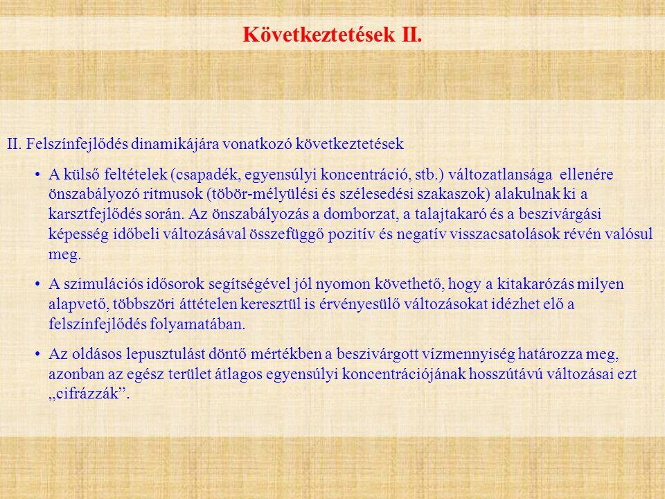 Következtetések II. II. Felszínfejlődés dinamikájára vonatkozó következtetések.