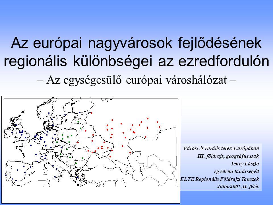 – Az egységesülő európai városhálózat –