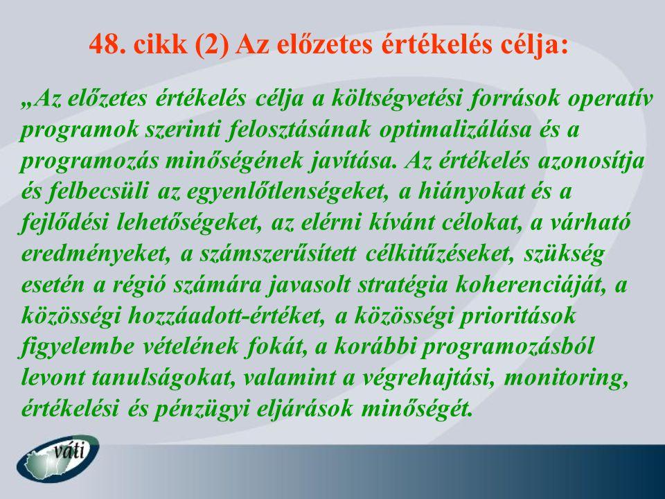 48. cikk (2) Az előzetes értékelés célja: