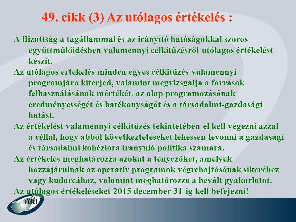 49. cikk (3) Az utólagos értékelés :