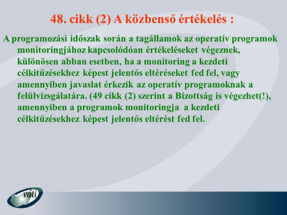 48. cikk (2) A közbenső értékelés :