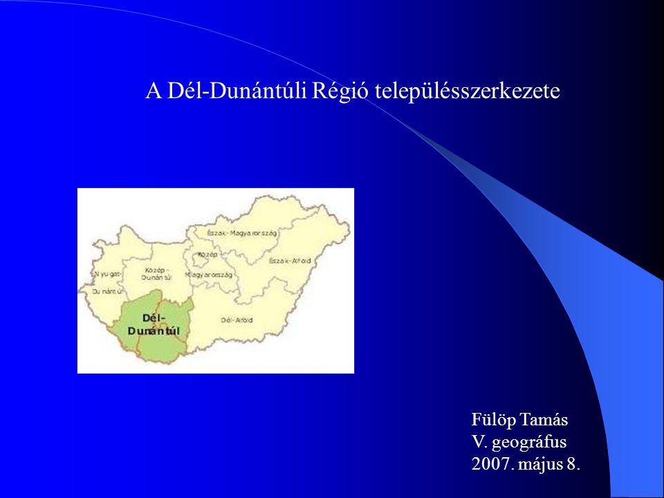 A Dél-Dunántúli Régió településszerkezete