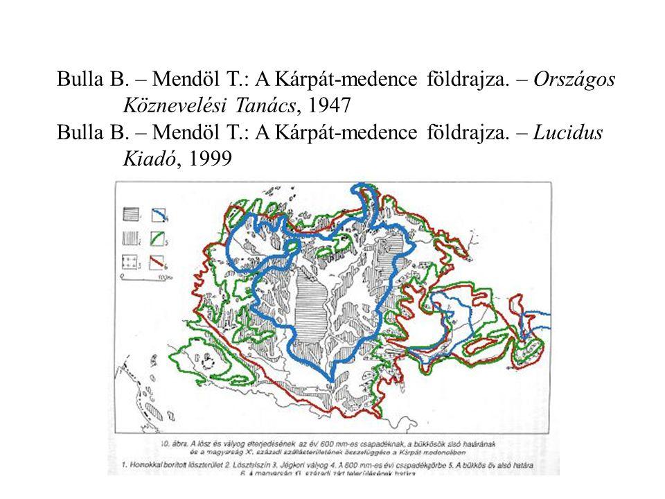 Bulla B. – Mendöl T.: A Kárpát-medence földrajza. – Országos