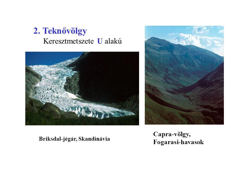 2. Teknővölgy Keresztmetszete U alakú Capra-völgy, Fogarasi-havasok