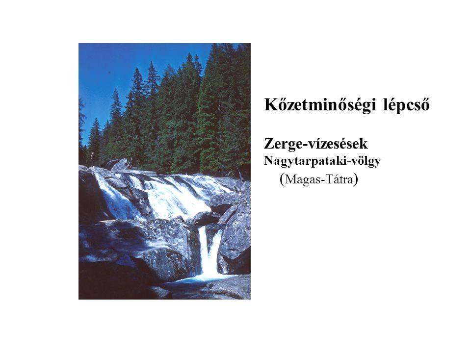 Kőzetminőségi lépcső Zerge-vízesések Nagytarpataki-völgy (Magas-Tátra)