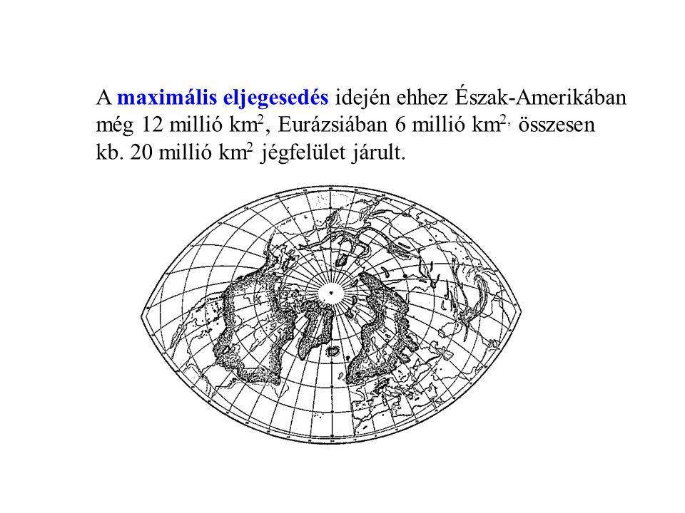 A maximális eljegesedés idején ehhez Észak-Amerikában