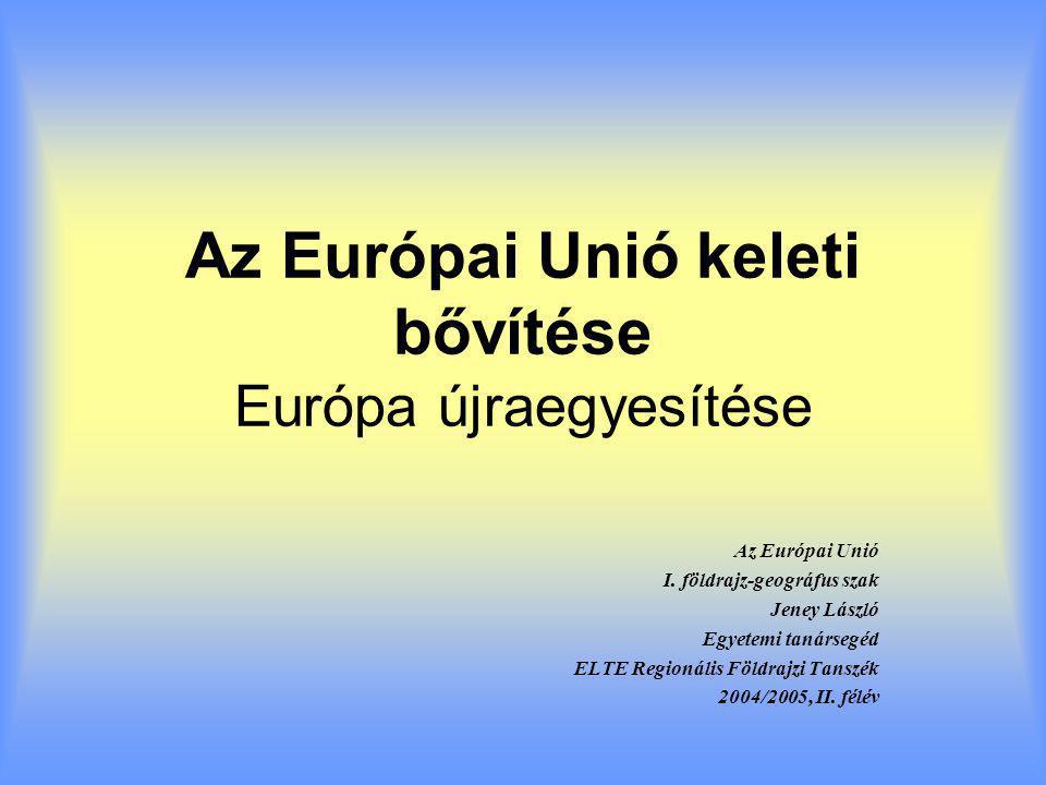 Az Európai Unió keleti bővítése Európa újraegyesítése