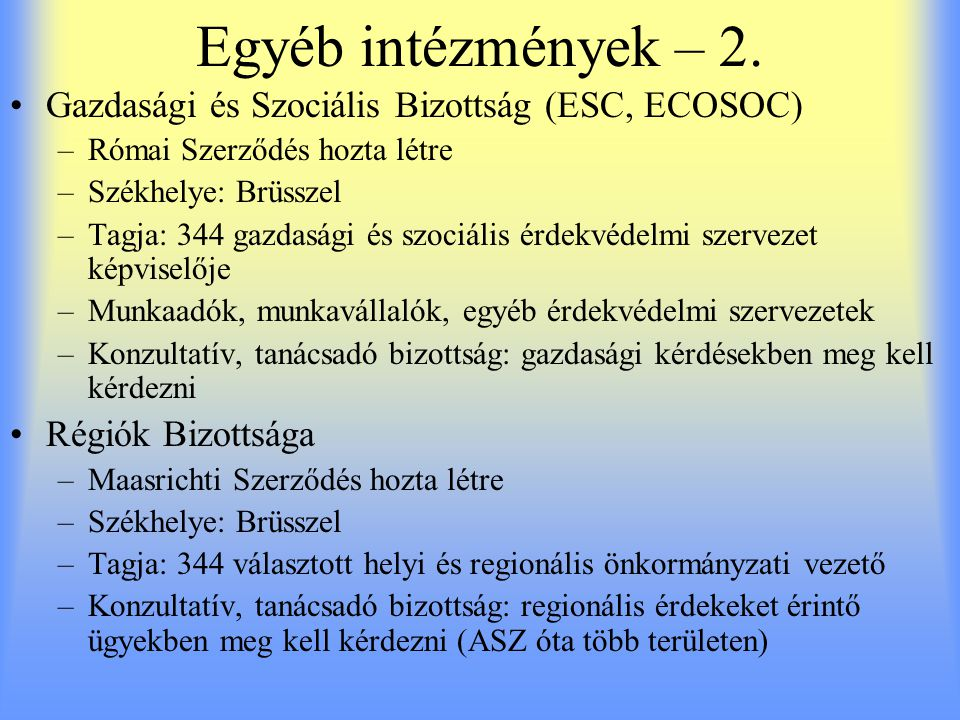 Egyéb intézmények – 2. Gazdasági és Szociális Bizottság (ESC, ECOSOC)