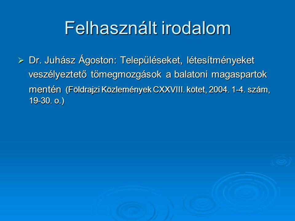 Felhasznált irodalom Dr. Juhász Ágoston: Településeket, létesítményeket.