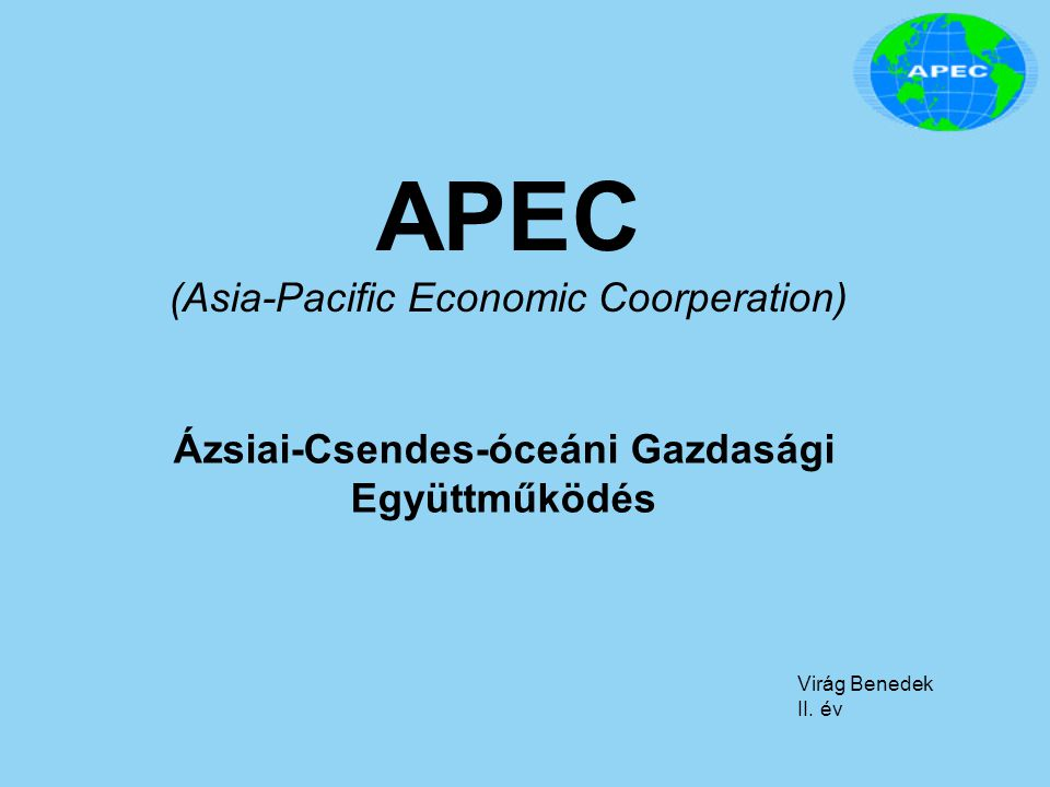 APEC (Asia-Pacific Economic Coorperation)