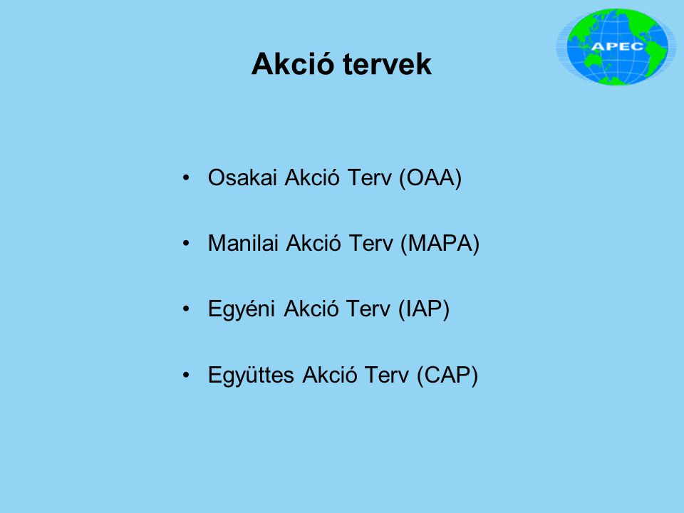 Akció tervek Osakai Akció Terv (OAA) Manilai Akció Terv (MAPA)