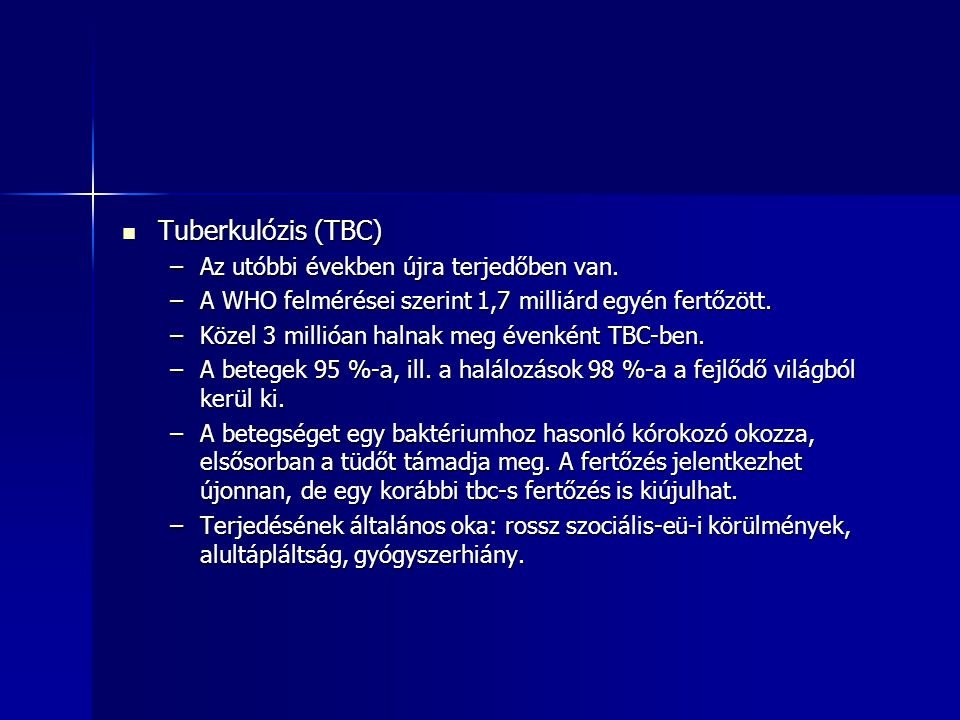 Tuberkulózis (TBC) Az utóbbi években újra terjedőben van.