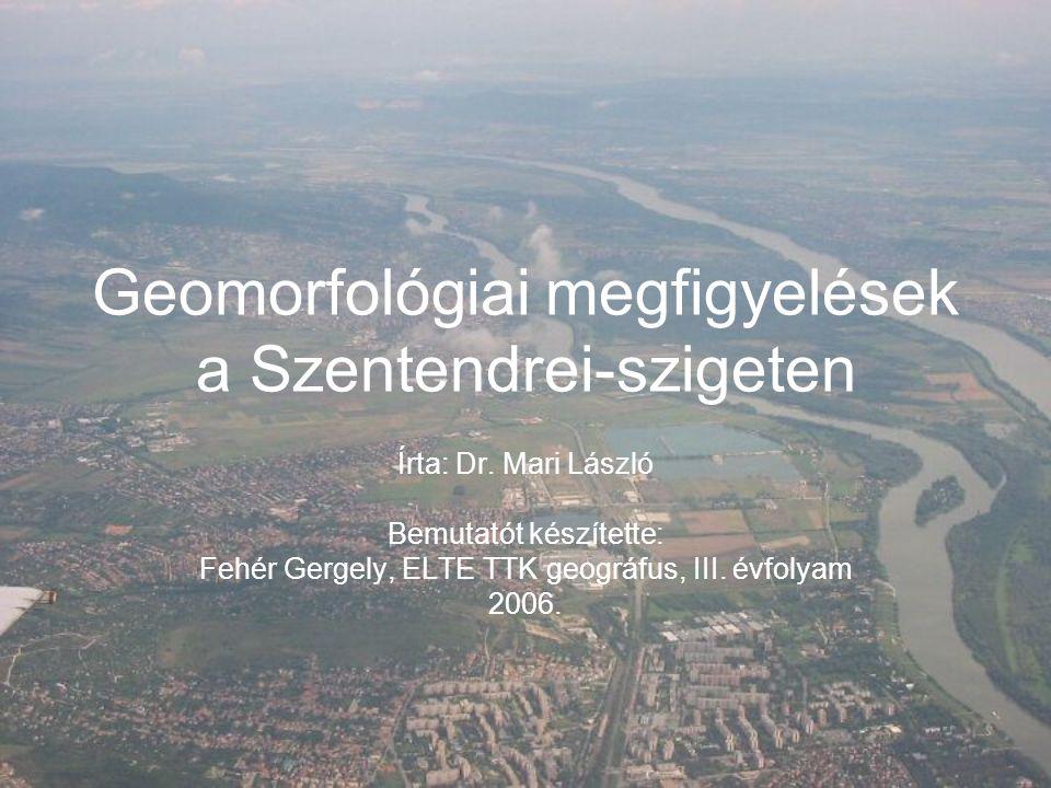 Geomorfológiai megfigyelések a Szentendrei-szigeten