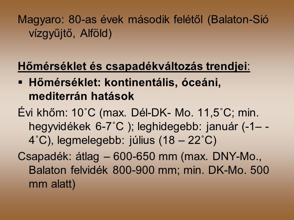 Magyaro: 80-as évek második felétől (Balaton-Sió vízgyűjtő, Alföld)