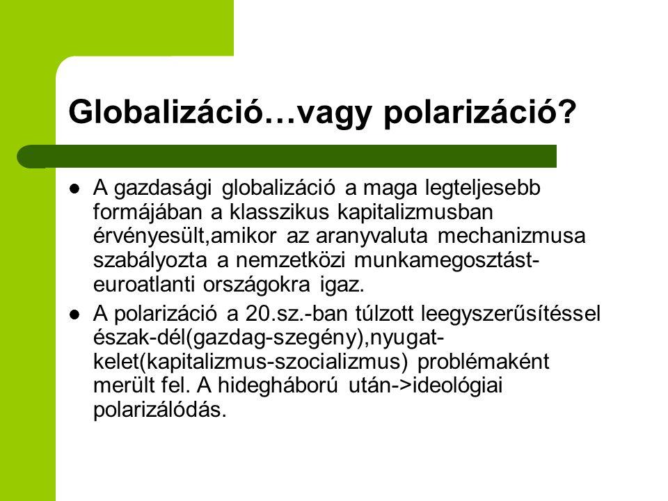 Globalizáció…vagy polarizáció