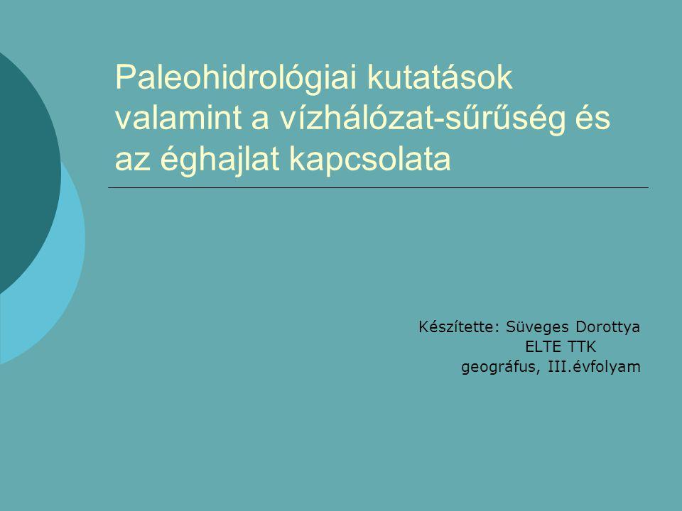 Készítette: Süveges Dorottya ELTE TTK geográfus, III.évfolyam