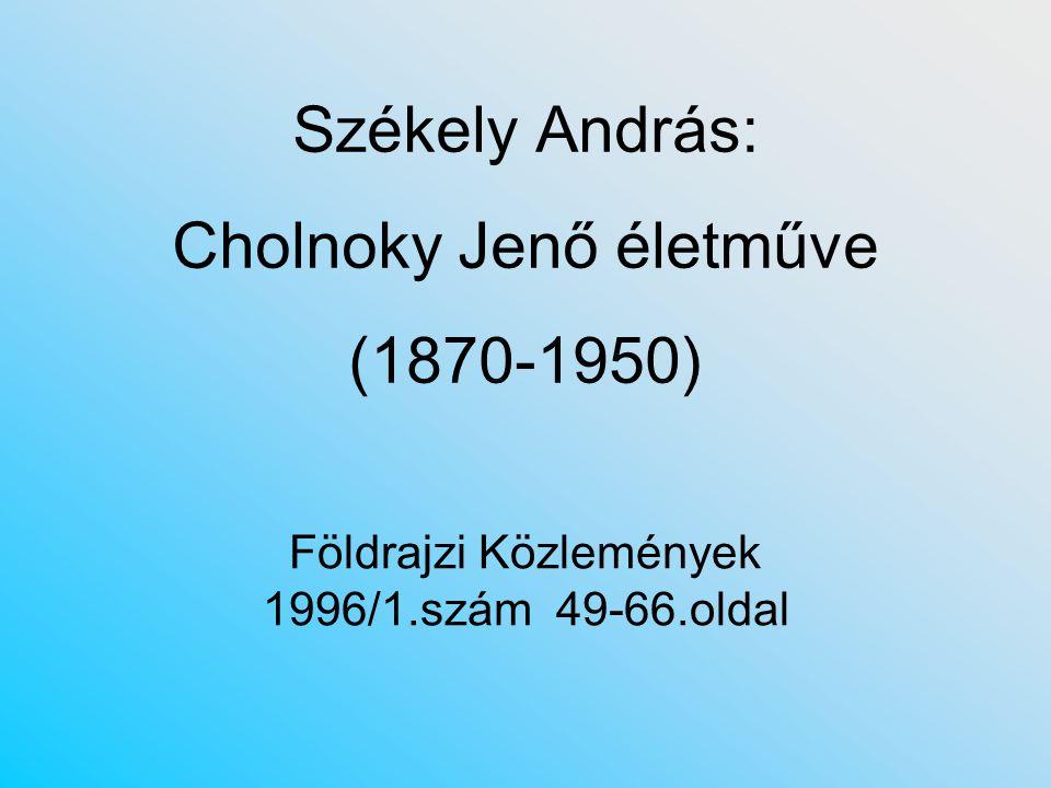 Székely András: Cholnoky Jenő életműve (1870-1950)