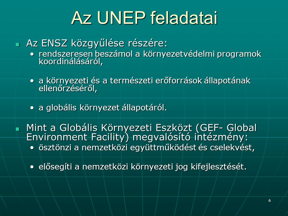 Az UNEP feladatai Az ENSZ közgyűlése részére: