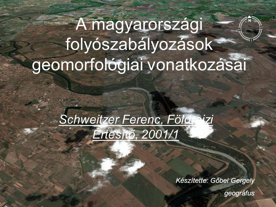 A magyarországi folyószabályozások geomorfológiai vonatkozásai