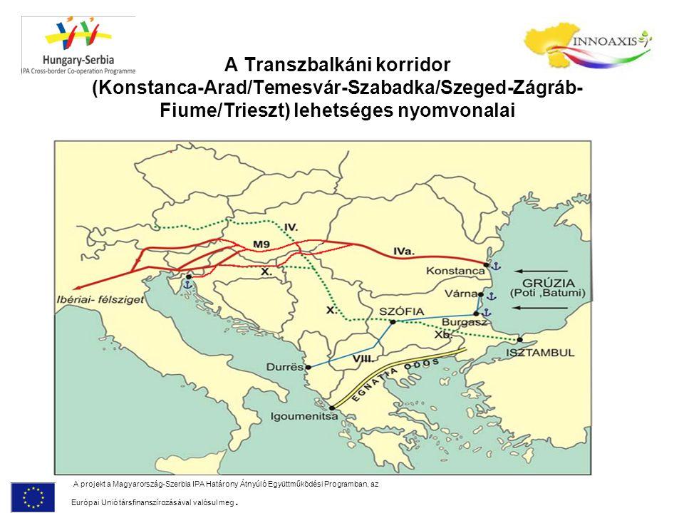 A Transzbalkáni korridor (Konstanca-Arad/Temesvár-Szabadka/Szeged-Zágráb-Fiume/Trieszt) lehetséges nyomvonalai