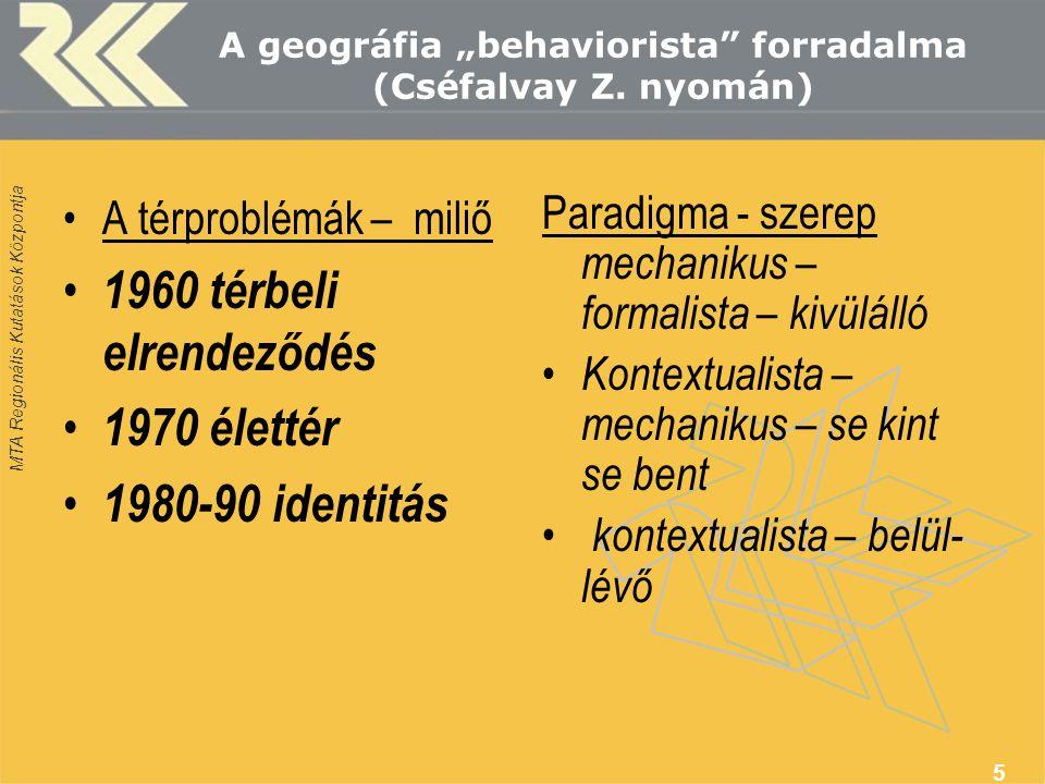 "A geográfia ""behaviorista forradalma (Cséfalvay Z. nyomán)"