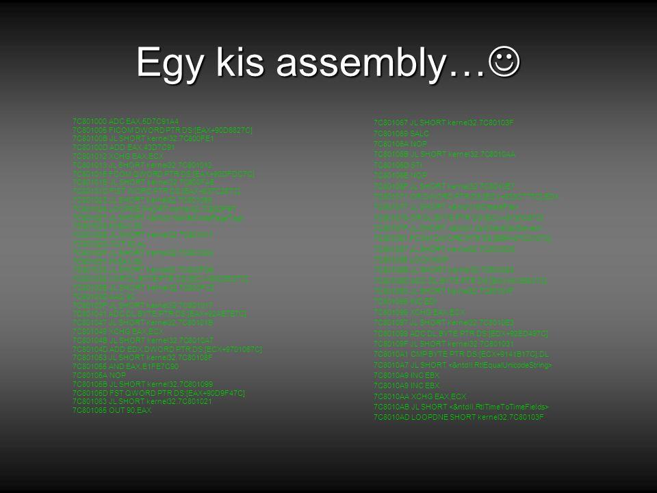 Egy kis assembly… 7C801000 ADC EAX,5D7C91A4